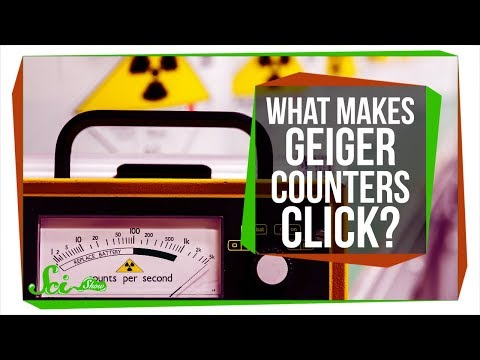 Why Do Geiger Counters Make That Clicking Sound?