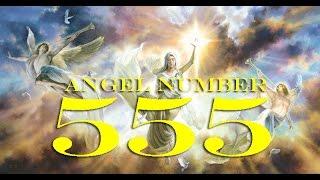 Angel Number 555 : The Spiritual Meaning and Significance