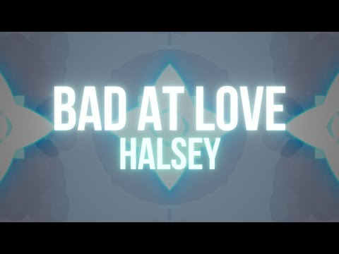 Halsey – Bad At Love (Lyrics)