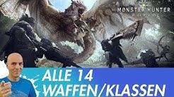 MONSTER HUNTER WORLD - Alle 14 Klassen/Waffen im Vergleich (Deutsch/German Guide Anfänger)