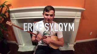 Erke Sylqym Video Lesson