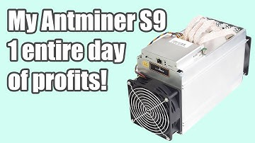 ANTMINER S9 | 1 DAY PROFITS | LATE 2017