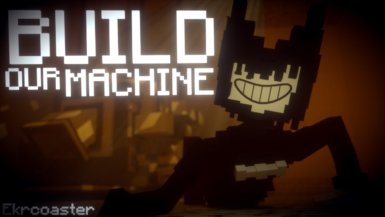 Build Our Machine Bendy And The Ink Machine Animation Song By