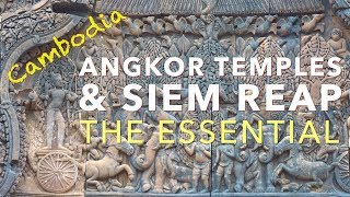 ANGKOR TEMPLES & SIEM REAP - The Essential Tourist Guide (4K)