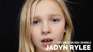 THIS WEEK ON KIDZ SPARKLE: Jadyn Rylee