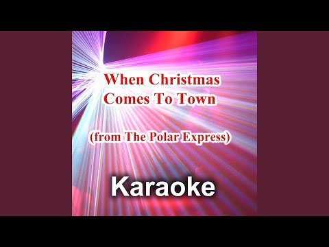 when christmas comes to town from the polar express karaoke version - When Christmas Comes To Town Karaoke