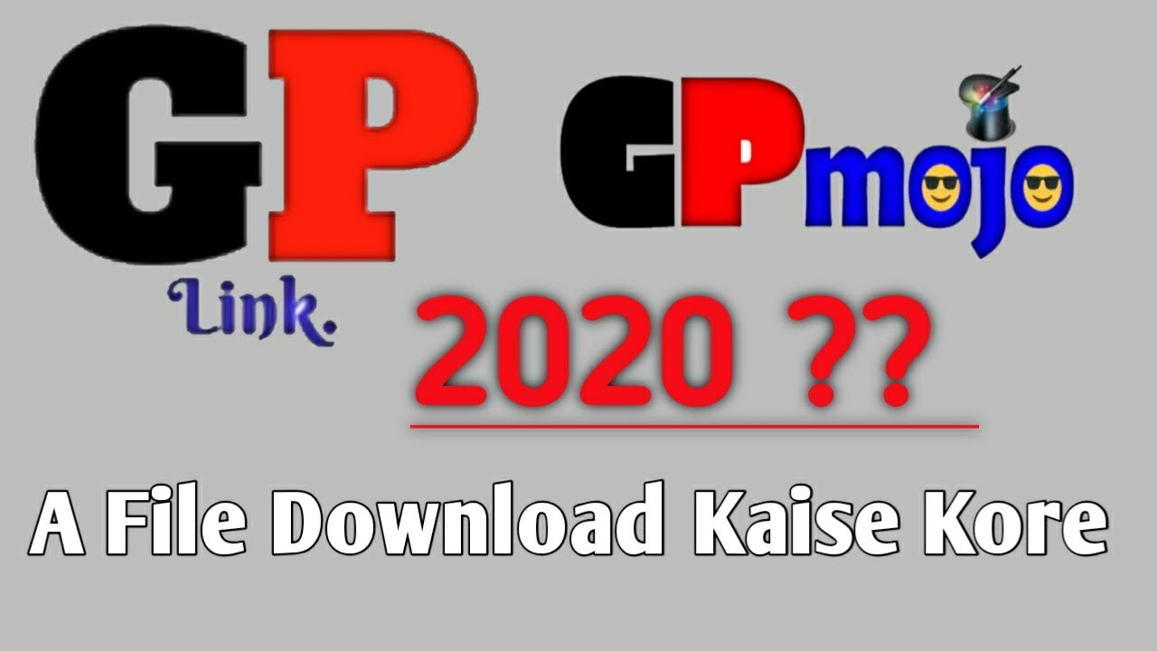 How To Download A File from Gp Link Gp Mojo Earnload ...