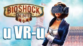 Bioshock Infinite u Virtuelnoj Realnosti!