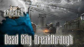 STALKER Dead City BreakthroughСТРИМ 7