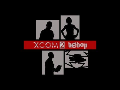 XCOM 2 Bebop