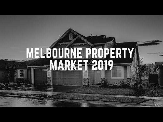 Melbourne Property Market 2019