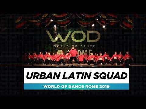 Urban Latin Squad  Team Division  World of Dance Rome 2019  WODIT19