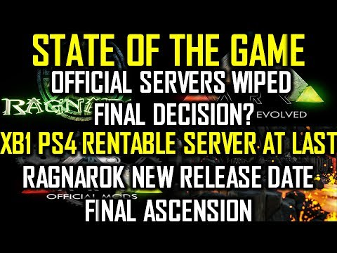 ARK OFFICIAL SERVERS WIPING DECISION - RENTABLE XB1 PS4 SERVERS - RAGNAROK FINAL RELEASE