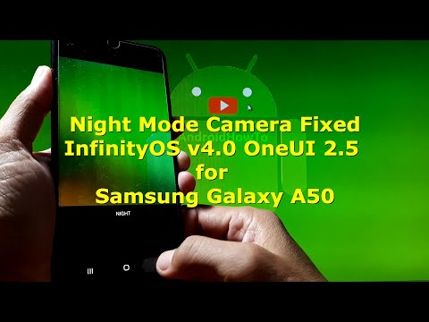 Night Mode Camera Fixed InfinityOS v4.0 for Samsung Galaxy A50 Rooted