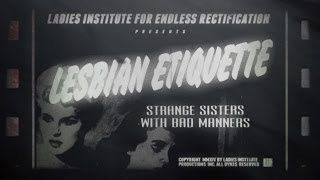 Lesbian Etiquette - Strange Sisters with Bad Manners