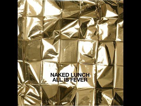 Naked Lunch - All Is Fever (Tapete Records) [Full Album]