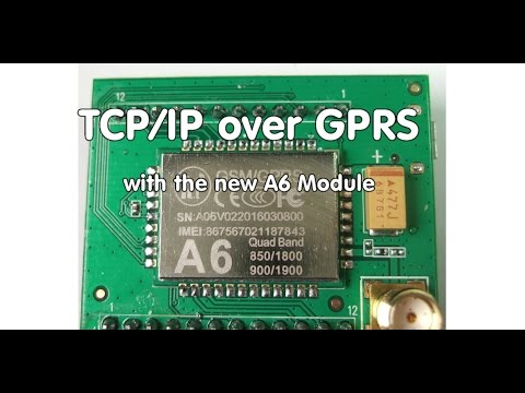 #69 M2M: TCP/IP to the Cloud over GPRS with the new A6 Module and info about the new A7 Module