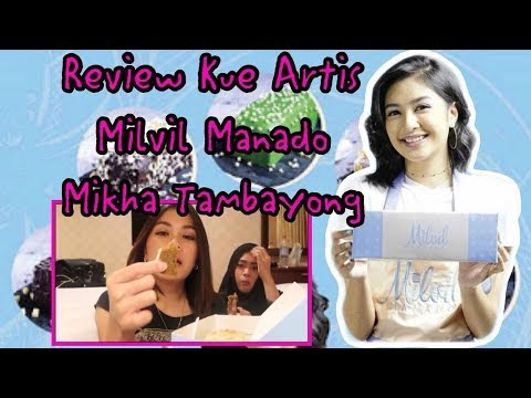 Review Kue Artis   Milvil (Mikha Tambayong) - Manado