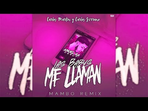 Anuel AA - Las Babys Me Llaman Ft. Carly [Mambo Remix]