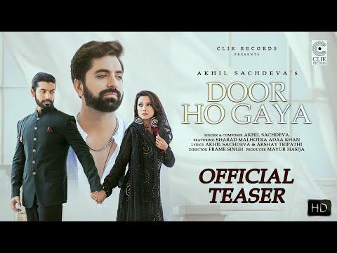 DOOR HO GAYA (OFFICIAL TEASER) AKHIL SACHDEVA | ADAA KHAN, SHARAD MALHOTRA | AKSHAY T | HINDI SONG