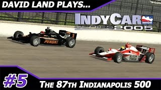87th Indianapolis 500  [David Land Plays IndyCar Series 2005 Season 4/16]