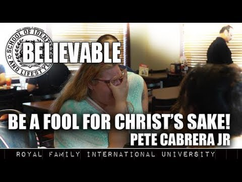 Be a fool for Christ sake