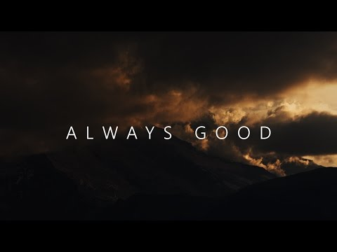 ALWAYS GOOD | A story of tragic loss and enduring love
