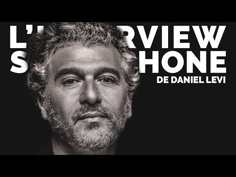 L'interview Smartphone de Daniel Levi