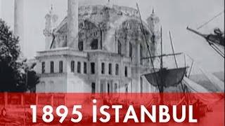 ESKİ İSTANBUL 1895 - İLK KEZ İZLEYECEĞİNİZ GÖRÜNTÜLER