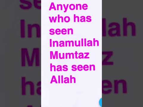Anyone who has seen Inamullah Mumtaz has seen Allah
