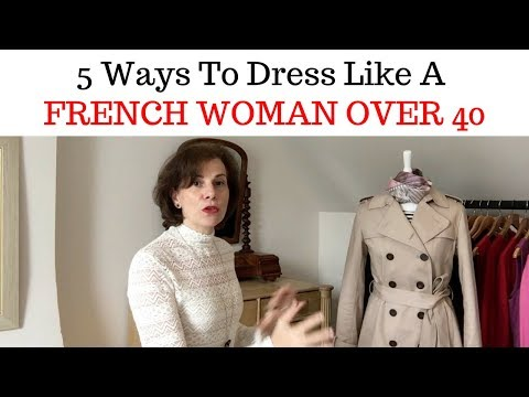 5 WAYS TO DRESS LIKE A FRENCH WOMAN OVER 40