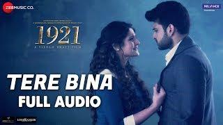 Download Tere Bina - Full Audio | 1921 |Zareen Khan & Karan Kundrra|Arijit Singh & Aakanksha Sharma|Asad Khan MP3 song and Music Video