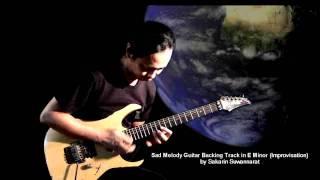 Sad Melody Guitar Backing Track in E Minor - Sakarin Suwannarat ( Improvisation )