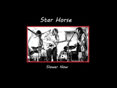 Star Horse - Slower Now