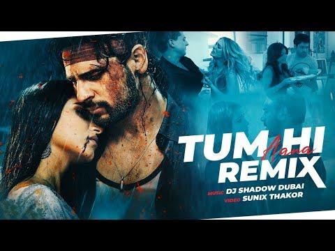 Tum HI Aana Remix | Marjaavaan | DJ Shadow Dubai | Jubin Nautiyal | Payal Dev