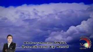 Abdurrahman Önül - Özledik Seni Resul