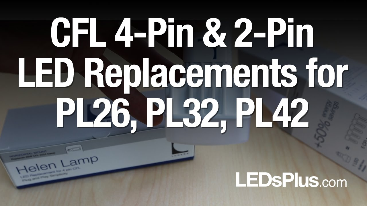 Cfl Pl26  Pl32  Pl42 4-pin Led Lamp Replacement