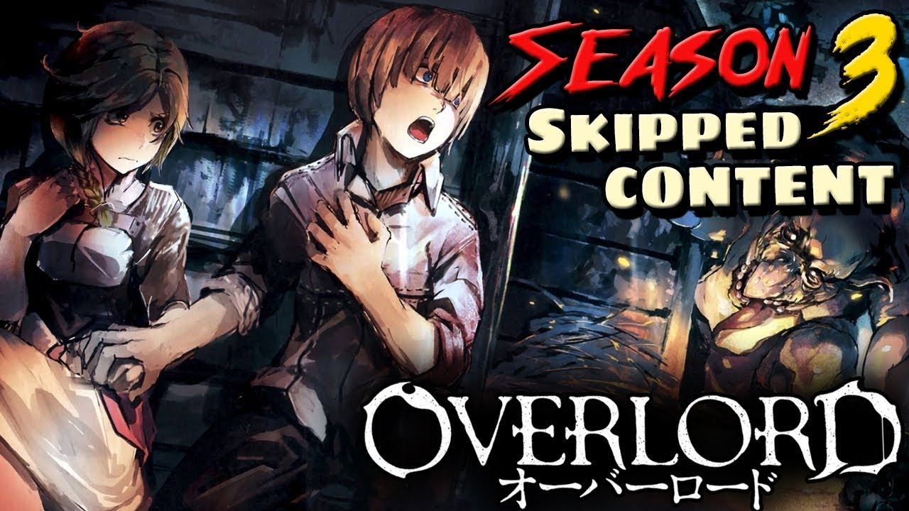 Overlord - Season 3 Changes & Cut Content: What Did The Anime Change?  Metanarrative & Plot Holes