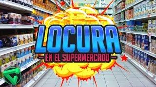 LOCURA EN EL SUPERMERCADO -