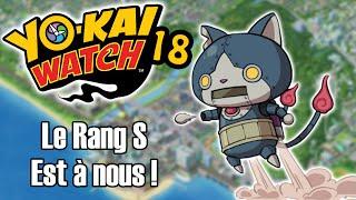 YO-KAI WATCH #18 - ON DÉBLOQUE LE RANG S !