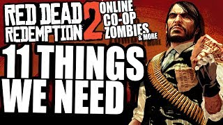 11 Things Red Dead Redemption 2 NEEDS  (Online Multiplayer, Zombies, Co-Op, News, etc.)