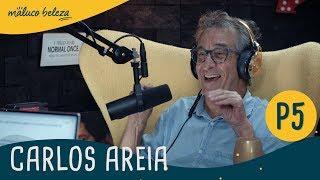 Carlos Areia : P5 : Maluco Beleza
