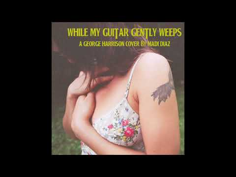 Madi Diaz - While My Guitar Gently Weeps (Official Audio) - George Harrison/ Beatles Cover