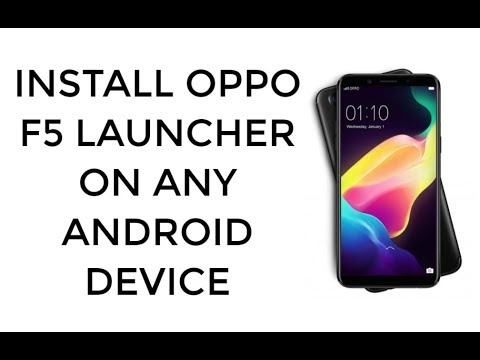 Install Oppo f5 Launcher on Any Android Device No Root