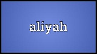 Aliyah Meaning