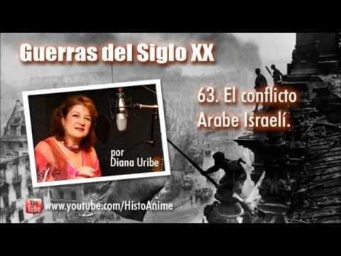 63. El Conflicto Arabe Israelí Por Diana Uribe