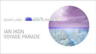Voyage Parade - Ian Ikon
