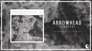 Arrowhead - Comatose