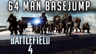 EPIC 64 MAN BASEJUMP! - Battlefield 4