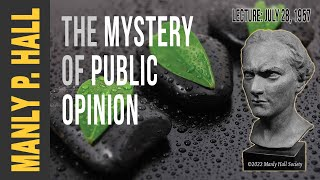 Manly P. Hall: Public Opinion (Unreleased)